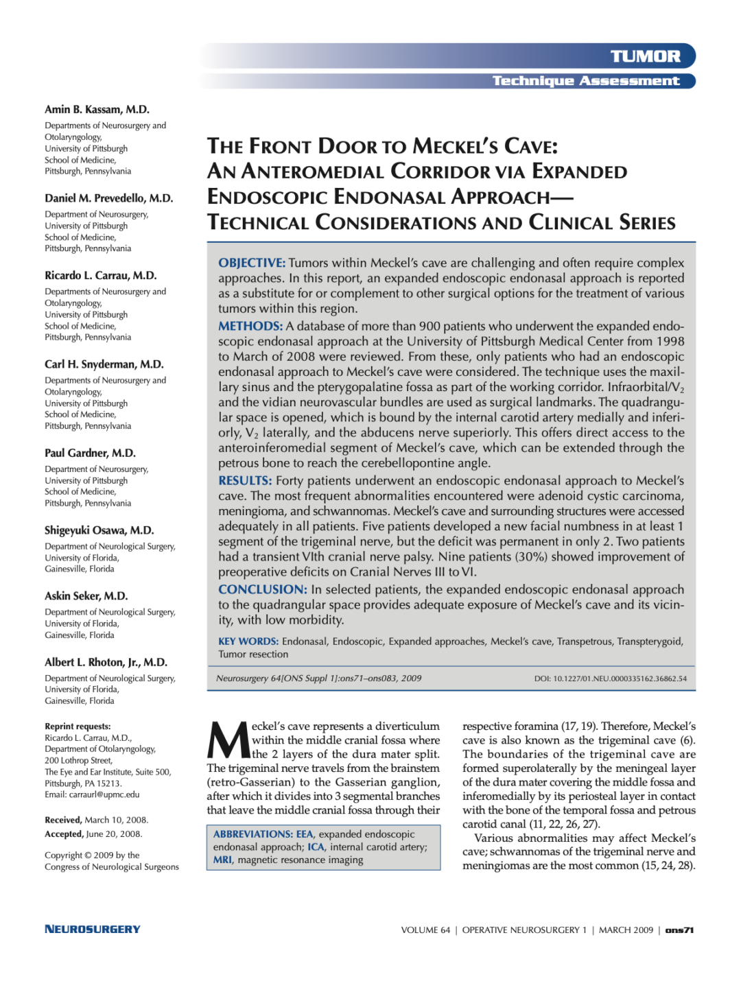 THE FRONT DOOR TO MECKEL'S CAVE AN ANTEROMEDIAL CORRIDOR VIA EXPANDED ENDOSCOPIC ENDONASAL APPROACH— TECHNICAL CONSIDERATIONS AND CLINICAL SERIES